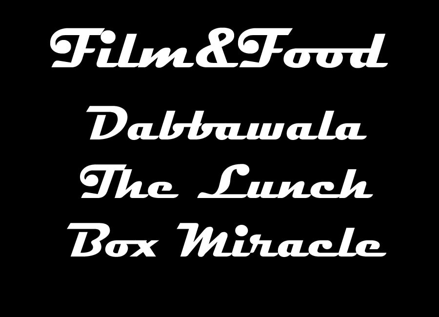 Film and Food: Dabbawala - The Lunch Box Miracle