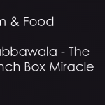Film and Food: Dabbawala – The Lunch Box Miracle