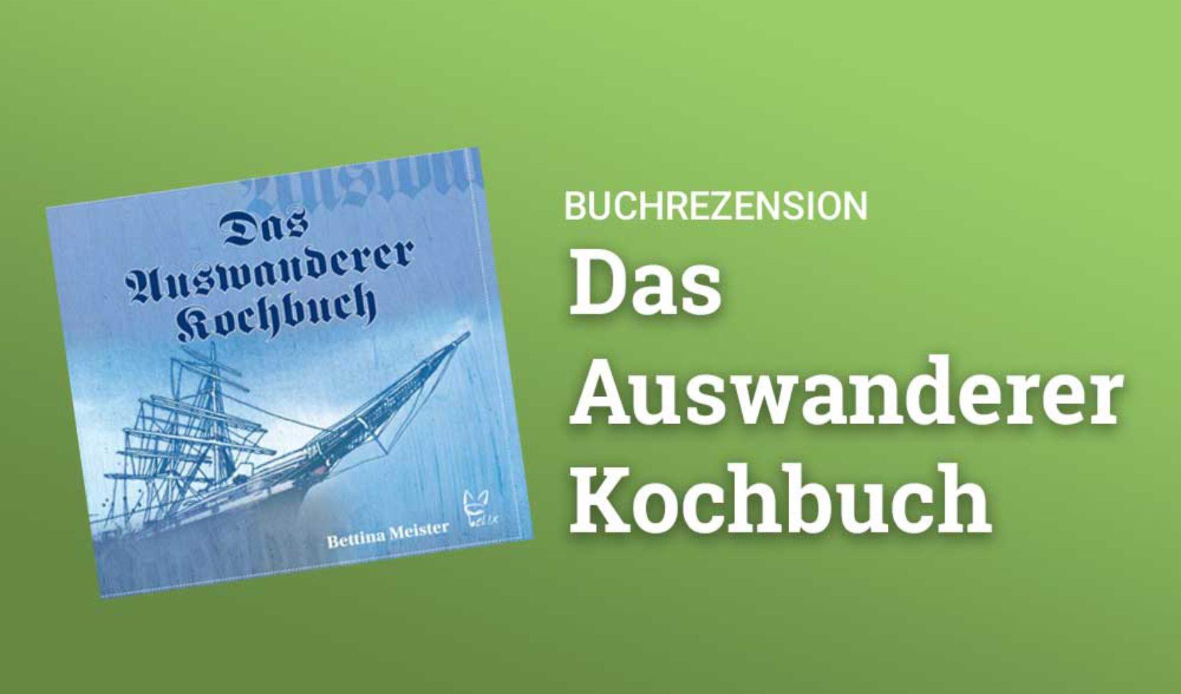 Das Auswanderer Kochbuch - Erwartungen und Erbsensuppe ...