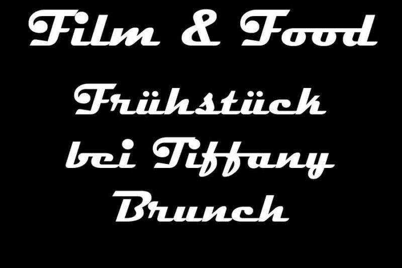 Film and Food: Der Frühstück bei Tiffany Brunch